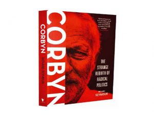 'Corbyn: The Strange Birth of Radical Politics'